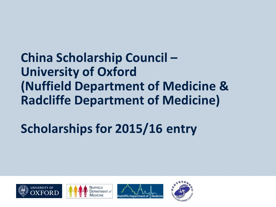 China Scholarship Council – University of Oxford (Nuffield Department of Medicine & Radcliffe Department of Medicine) Scholarships for 2015/16 entry
