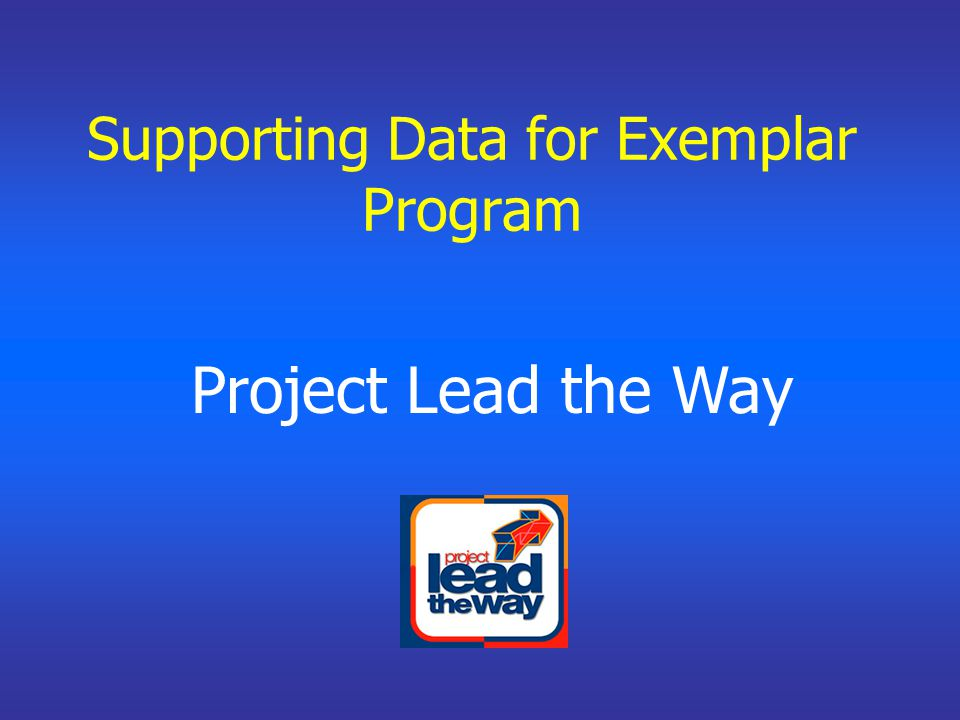 Supporting Data for Exemplar Program Project Lead the Way