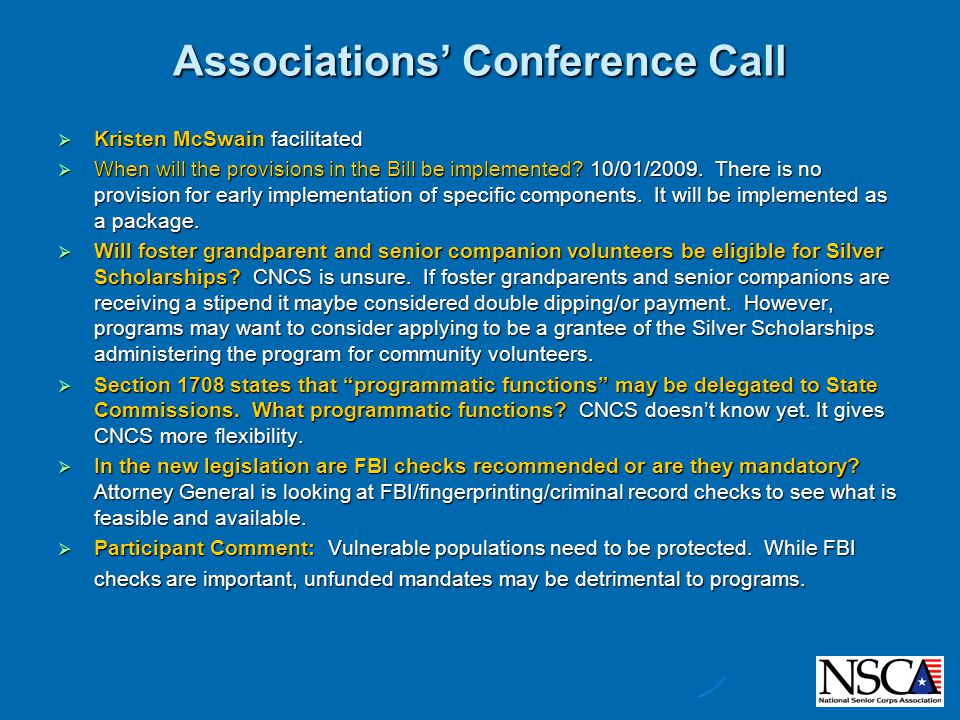 Associations' Conference Call  Kristen McSwain facilitated  When will the provisions in the Bill be implemented.