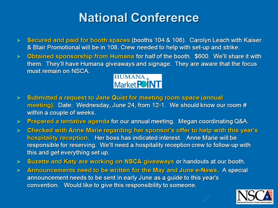 National Conference  Secured and paid for booth spaces (booths 104 & 106).