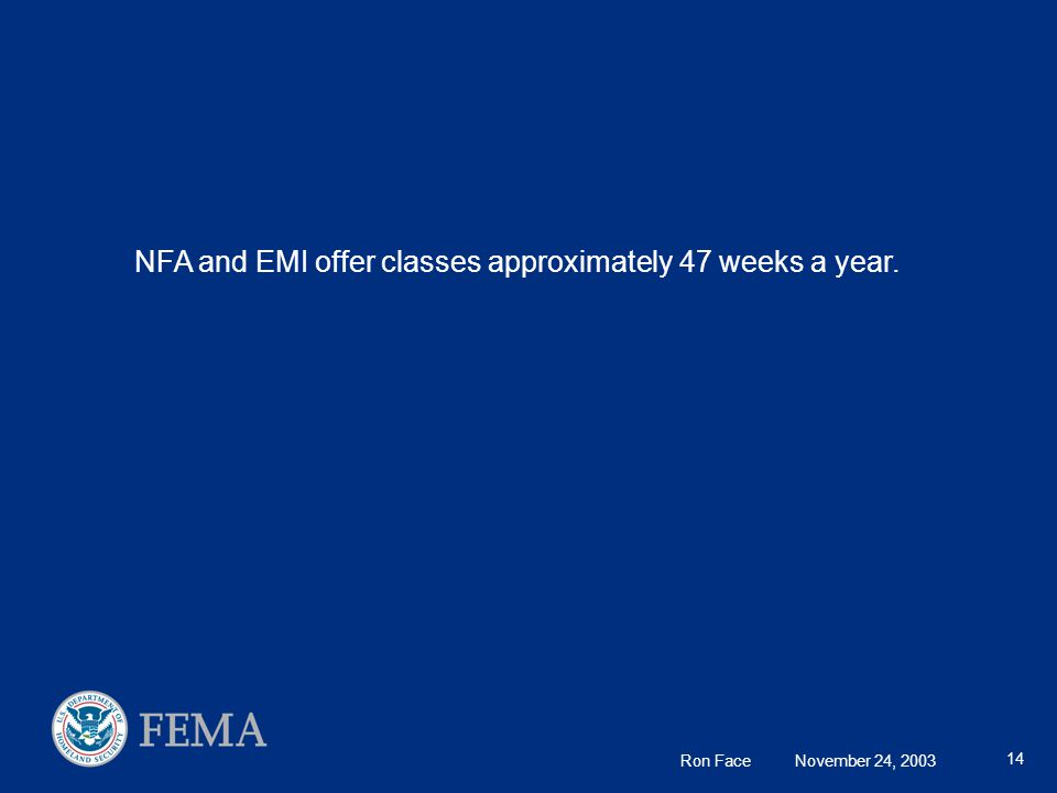 Ron Face November 24, 2003 14 NFA and EMI offer classes approximately 47 weeks a year.