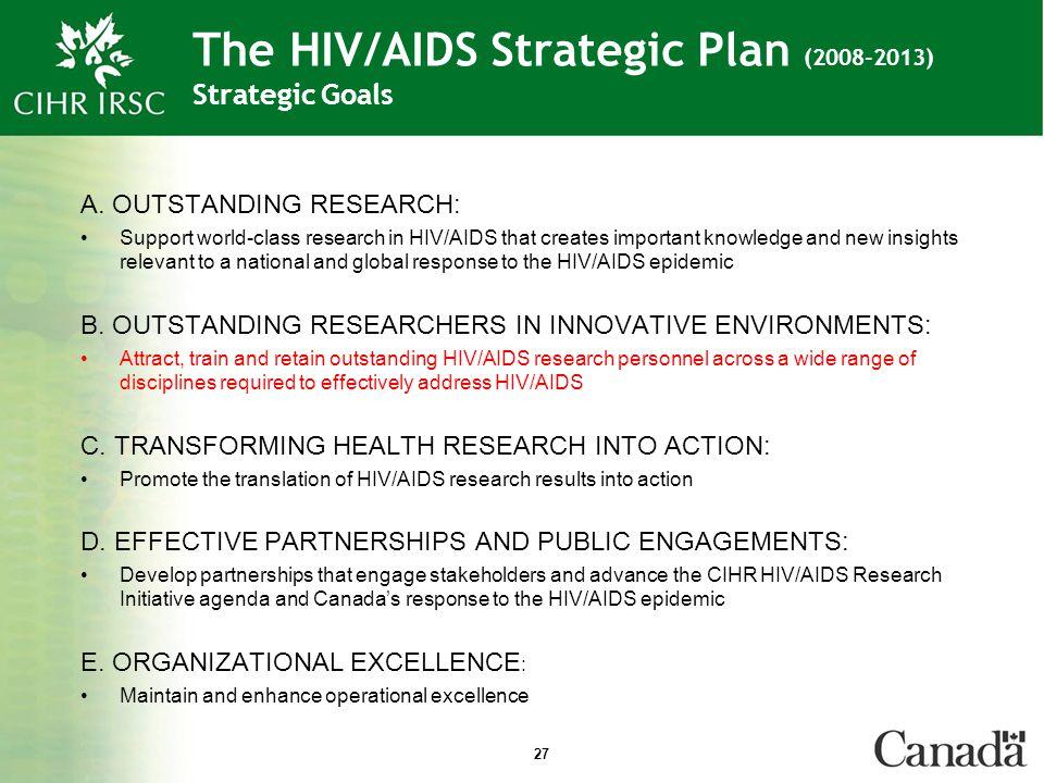 27 The HIV/AIDS Strategic Plan (2008-2013) Strategic Goals A.