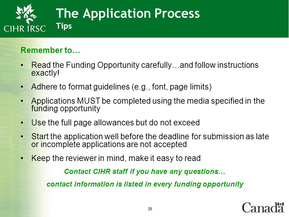 35 The Application Process Tips Remember to… Read the Funding Opportunity carefully…and follow instructions exactly.
