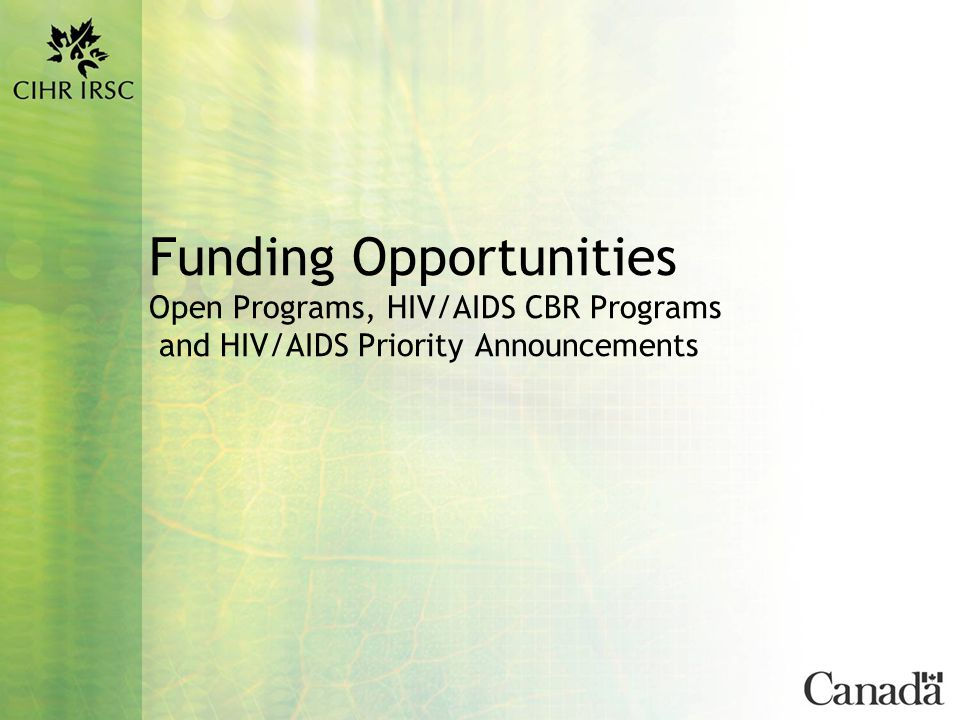 18 Funding Opportunities HIV/AIDS CBR Program Funding Tool Term (max) Value/year (max) Master's AwardsTwo years$17,500 Doctoral AwardsThree years$22,000 Catalyst GrantsOne year$33,000 Operating GrantsThree years$125,000 Meetings, Planning and Dissemination (MPD) Grants One year$25,000 Community-Based Research Facilitator (CBRF) Grants Two years$90,000