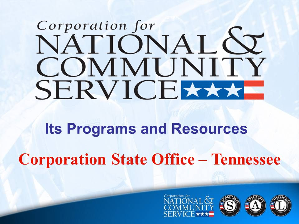 1 Corporation State Office – Tennessee Its Programs and Resources