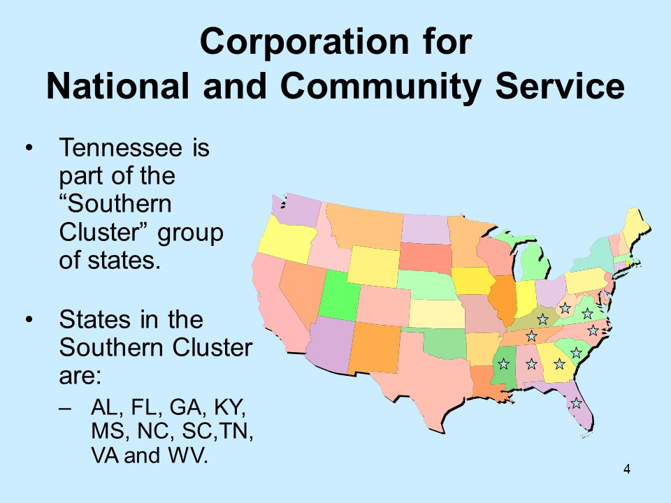 4 Corporation for National and Community Service Tennessee is part of the Southern Cluster group of states.