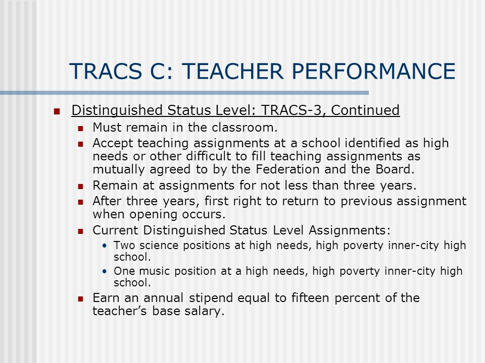 TRACS C: TEACHER PERFORMANCE Distinguished Status Level: TRACS-3, Continued Must remain in the classroom.