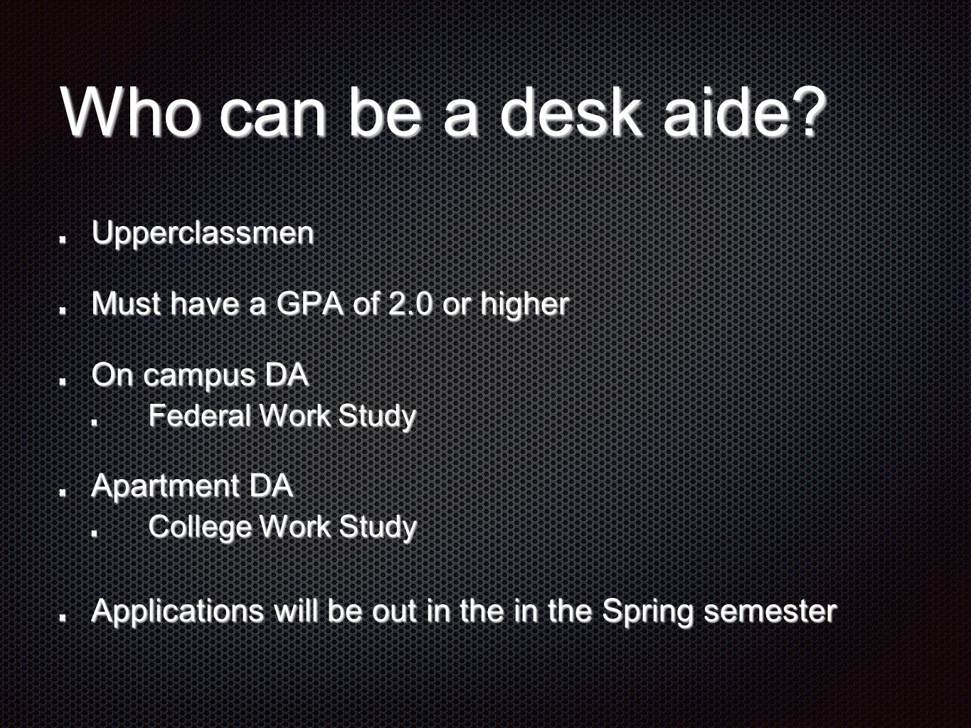 Who can be a desk aide.