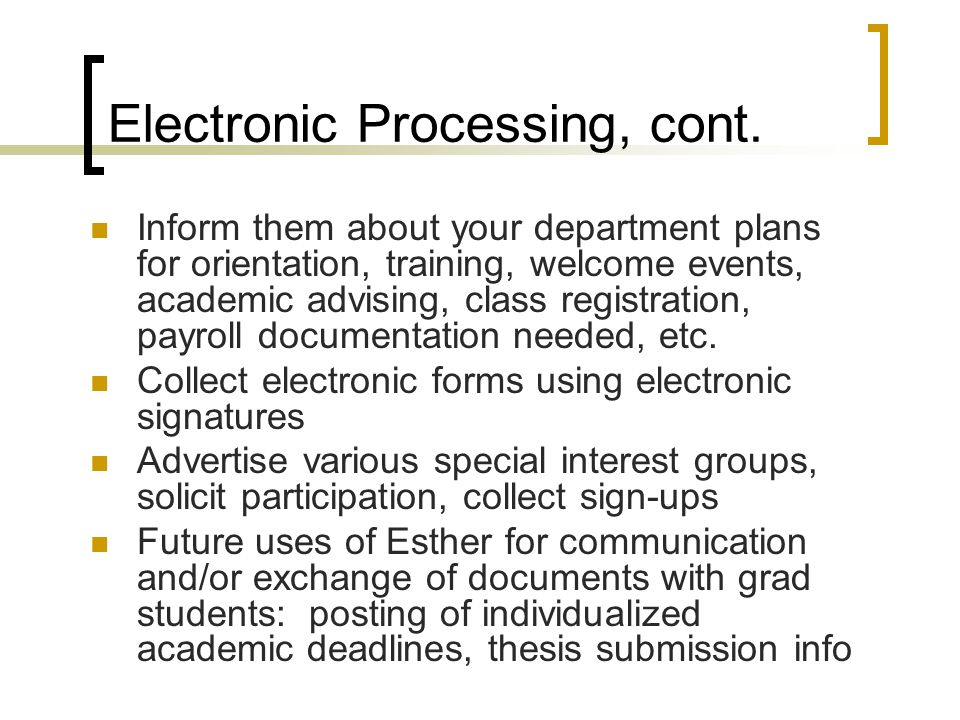 Electronic Processing, cont.