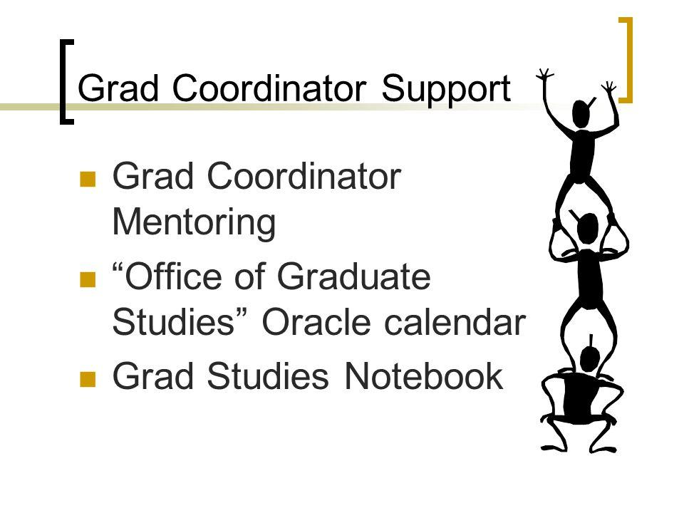Grad Coordinator Support Grad Coordinator Mentoring Office of Graduate Studies Oracle calendar Grad Studies Notebook
