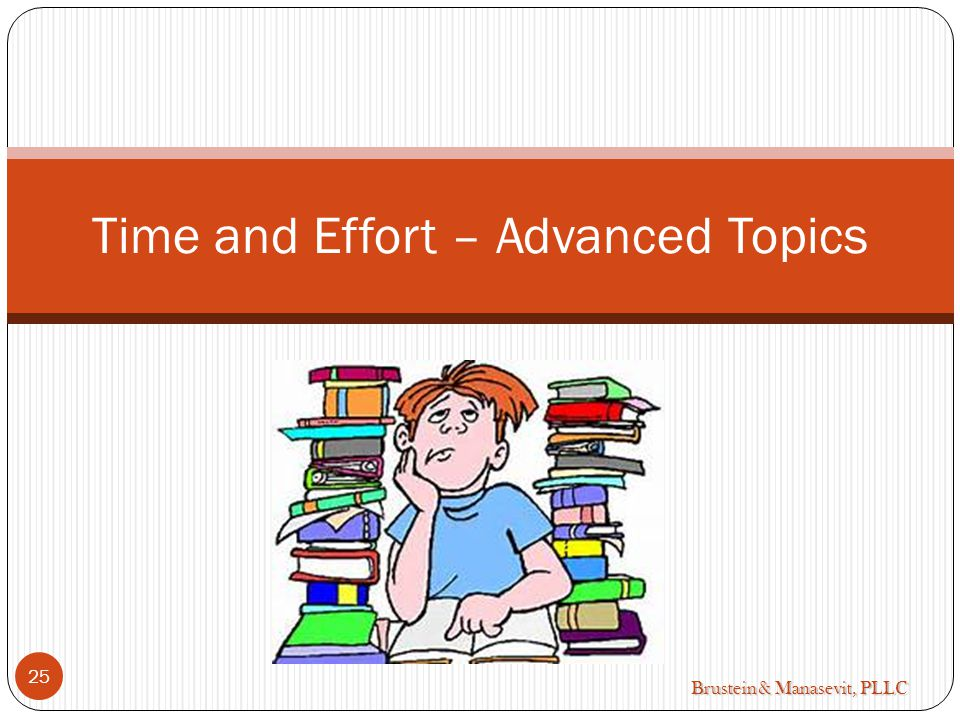 Brustein & Manasevit, PLLC Time and Effort – Advanced Topics 25