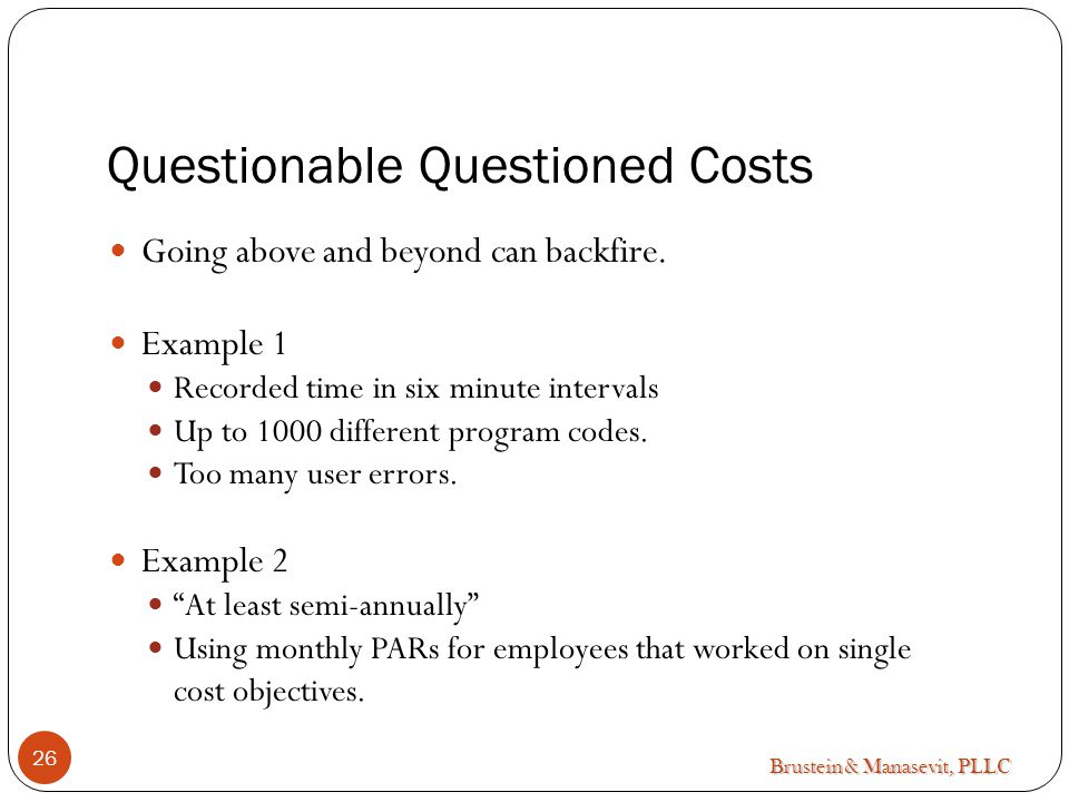 Brustein & Manasevit, PLLC Questionable Questioned Costs Going above and beyond can backfire.