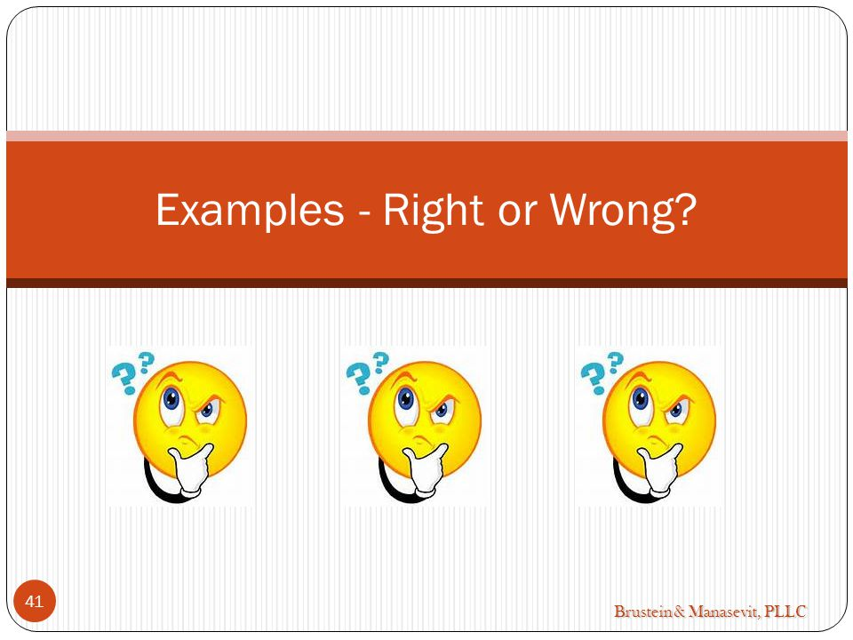 Brustein & Manasevit, PLLC Examples - Right or Wrong 41