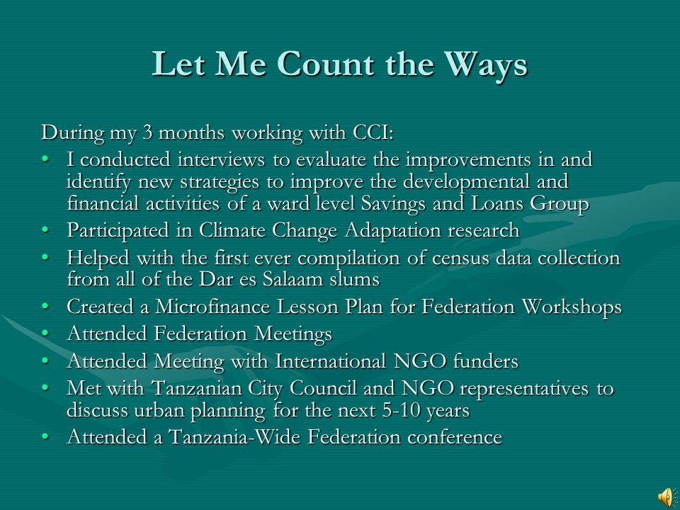 Let Me Count the Ways During my 3 months working with CCI: I conducted interviews to evaluate the improvements in and identify new strategies to impro