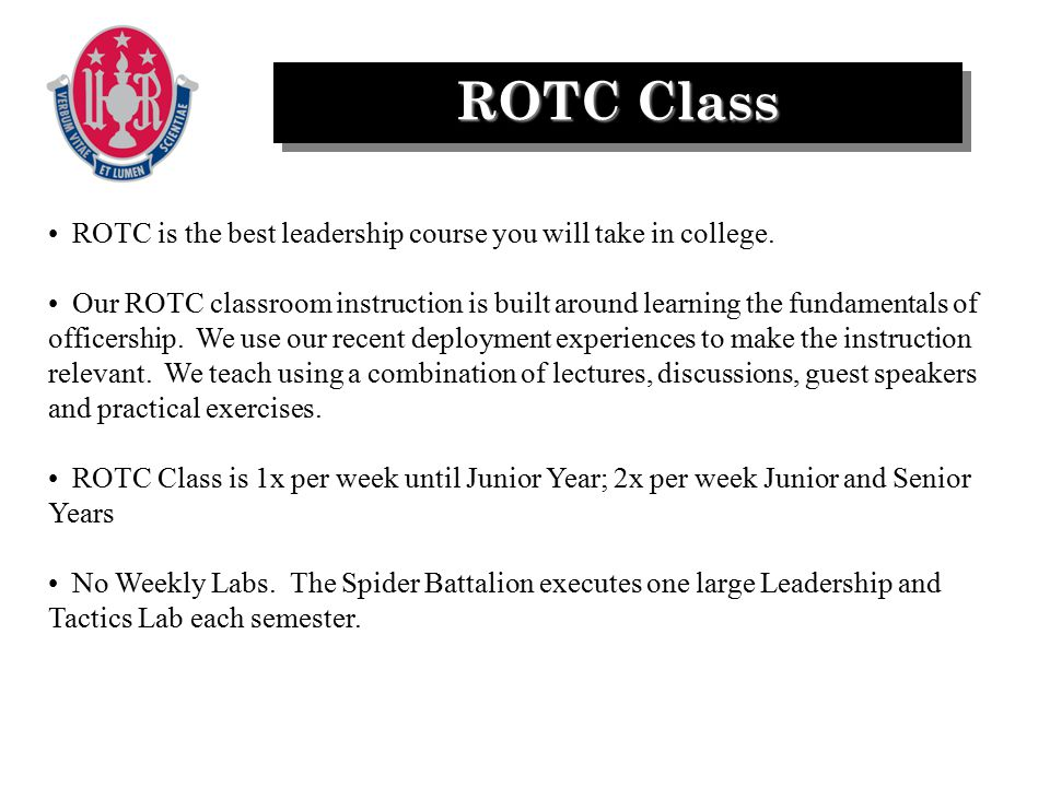 ROTC Class ROTC is the best leadership course you will take in college. Our ROTC classroom instruction is built around learning the fundamentals of of