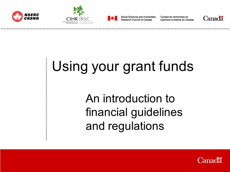 Date Using your grant funds An introduction to financial guidelines and regulations