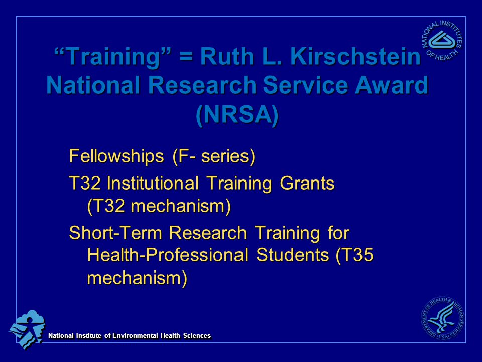National Institute of Environmental Health Sciences Training = Ruth L.