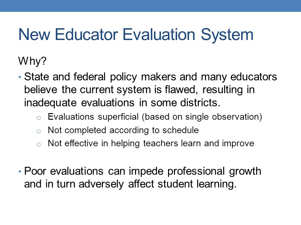 New Educator Evaluation System Why.