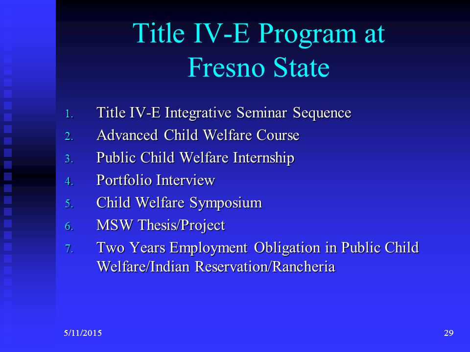 Admissions Criteria for the Title IV-E Child Welfare Program Official admission into the MSW Program Official admission into the MSW Program Leave of