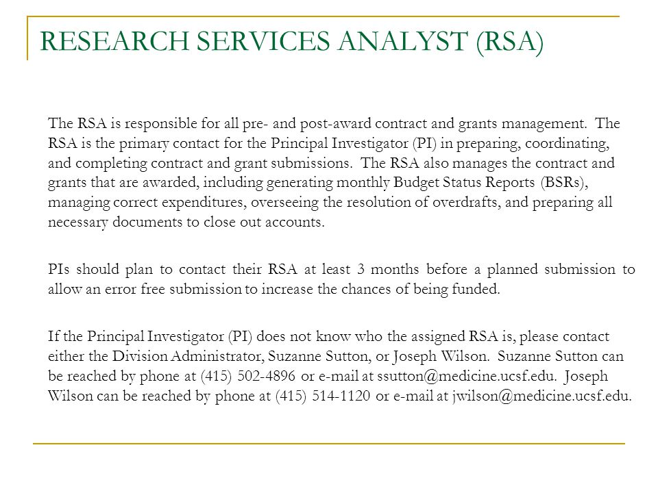 RESEARCH SERVICES ANALYST (RSA) The RSA is responsible for all pre- and post-award contract and grants management.