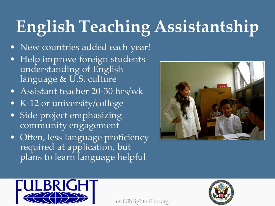 us.fulbrightonline.org English Teaching Assistantship New countries added each year.