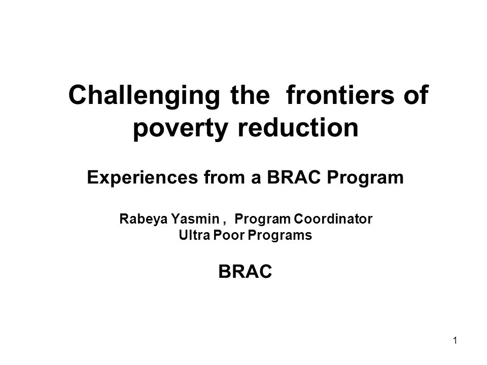 2 An Introduction to BRAC BRAC : Founded in 1972, BRAC stands for - Building Resources Across the Countries Serving about 5 million poor people through Micro finance program in Bangladesh About 10 million poorest students are getting primary education in 34 thousand BRAC schools across the country More than 110 million poor people are getting Essential Health Care services from BRAC's Health Programs BRAC is operating in other countries : Afghanistan, SriLanka, Tanzania, Uganda.