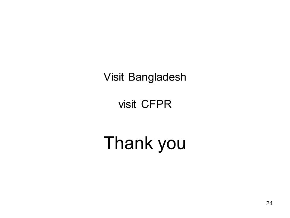 24 Visit Bangladesh visit CFPR Thank you