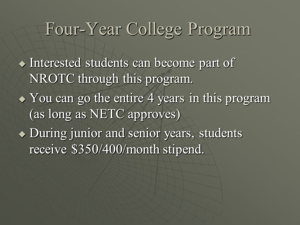 Four-Year College Program  Interested students can become part of NROTC through this program.