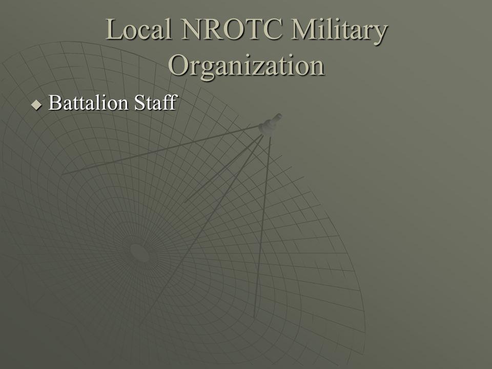 Local NROTC Military Organization  Battalion Staff