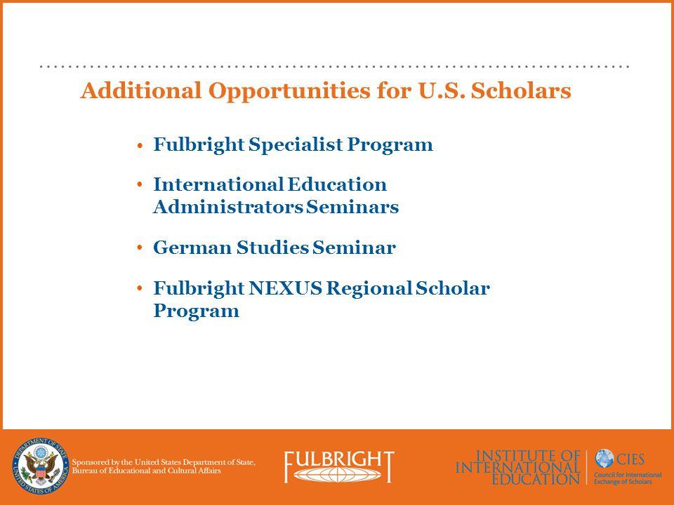 Fulbright Specialist Program International Education Administrators Seminars German Studies Seminar Fulbright NEXUS Regional Scholar Program