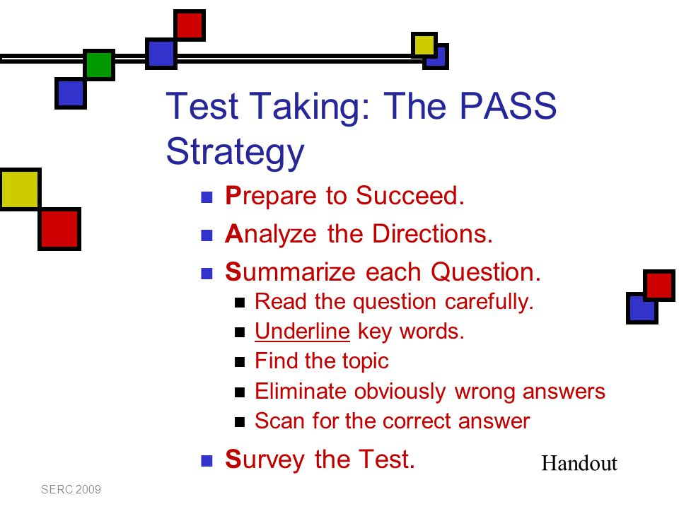 Test Taking: The PASS Strategy Prepare to Succeed.