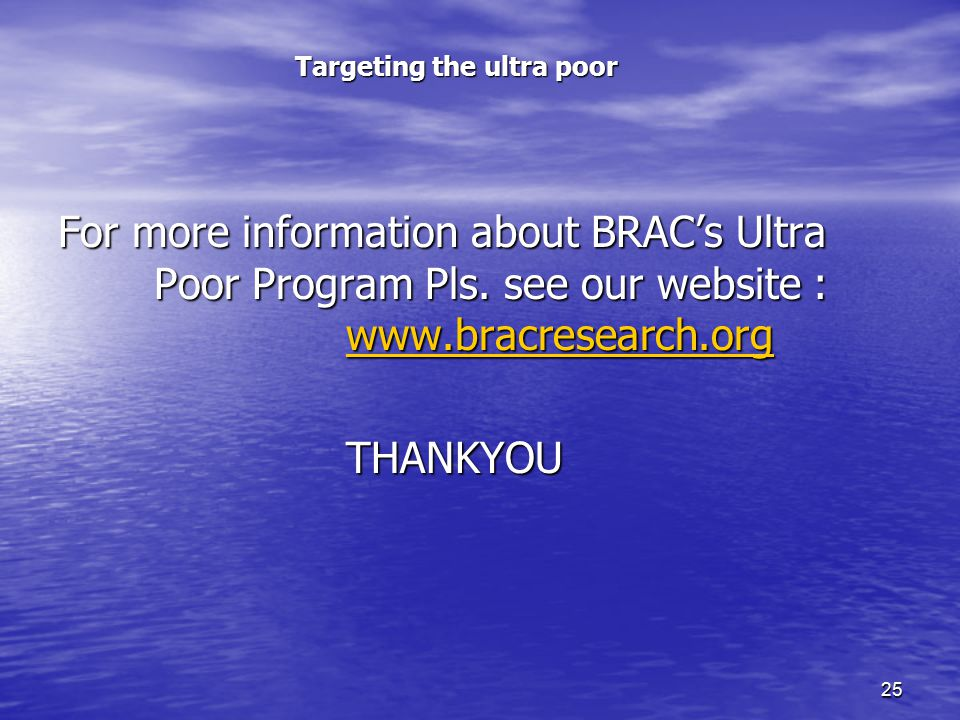 25 Targeting the ultra poor For more information about BRAC's Ultra Poor Program Pls.
