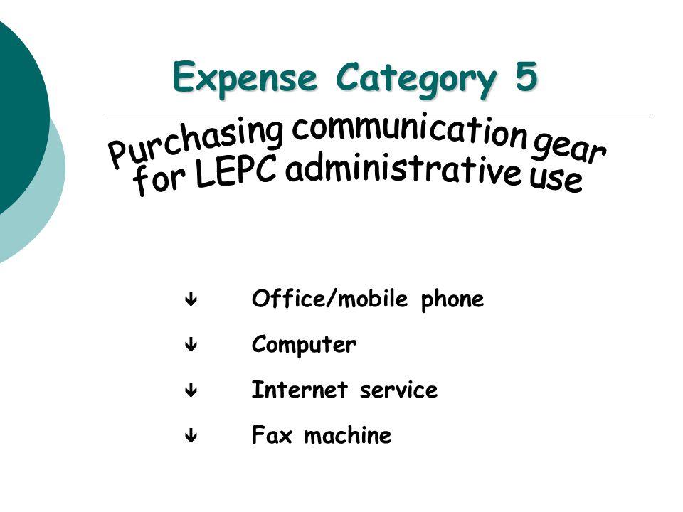 Expense Category 5 ê Office/mobile phone ê Computer ê Internet service ê Fax machine