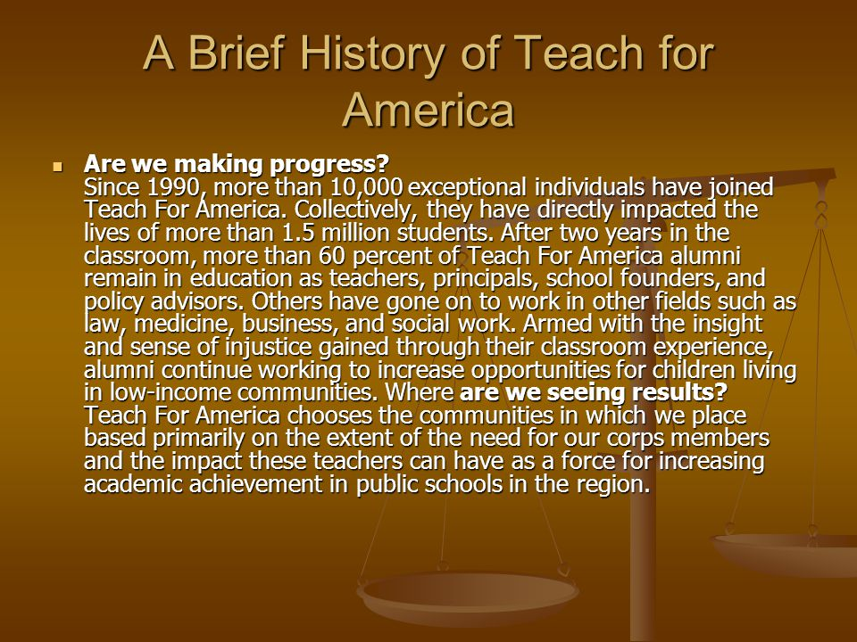 Teach for America  Every year 2000 individuals join Teach for America.