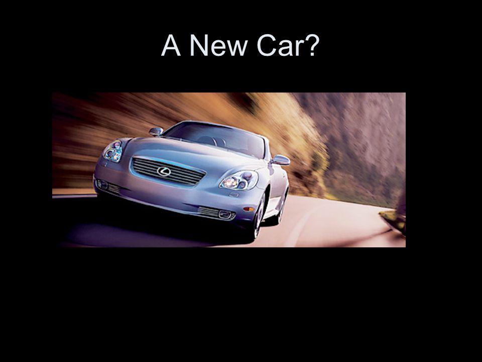 A New Car?