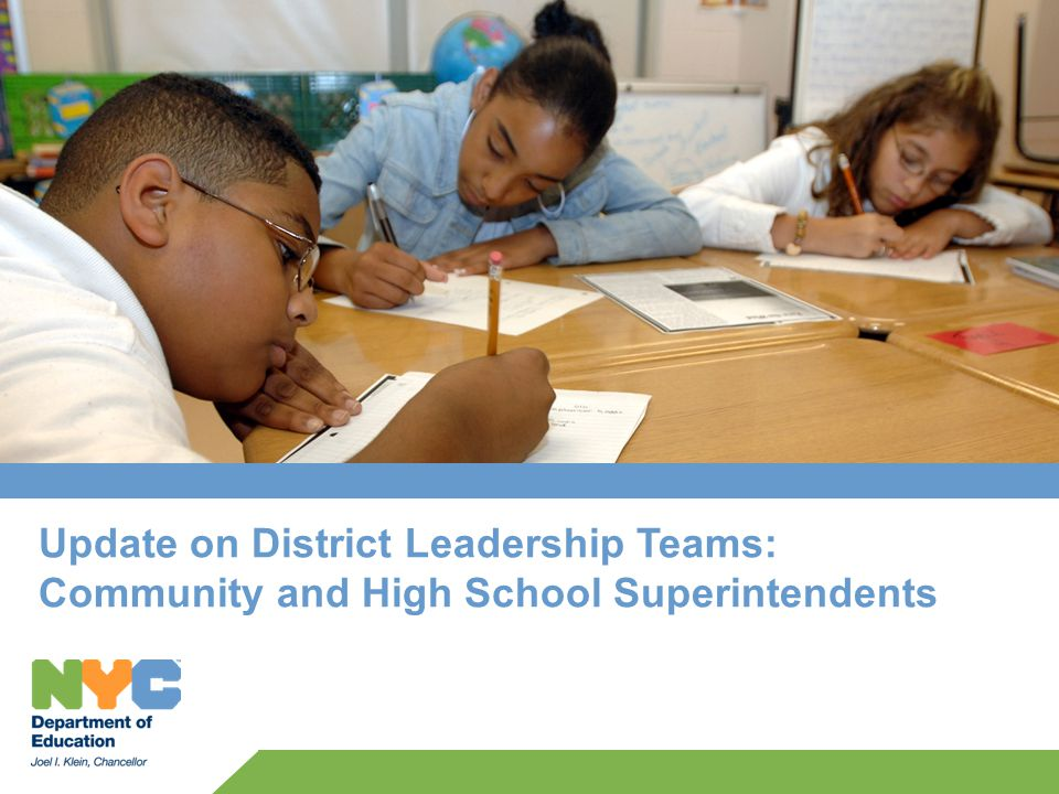 Update on District Leadership Teams: Community and High School Superintendents