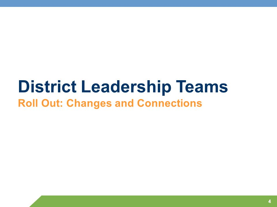 4 District Leadership Teams Roll Out: Changes and Connections
