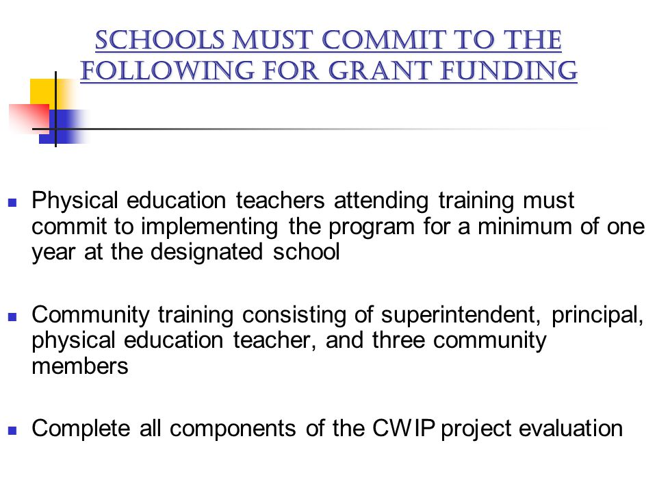 Physical education teachers attending training must commit to implementing the program for a minimum of one year at the designated school Community tr
