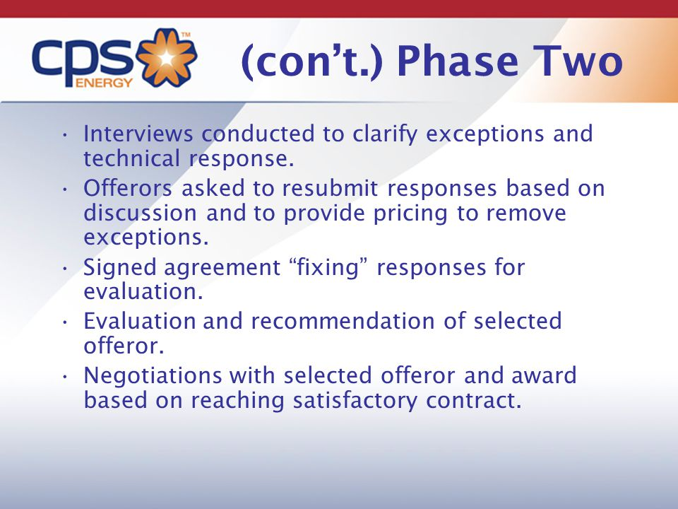 (con't.) Phase Two Interviews conducted to clarify exceptions and technical response.