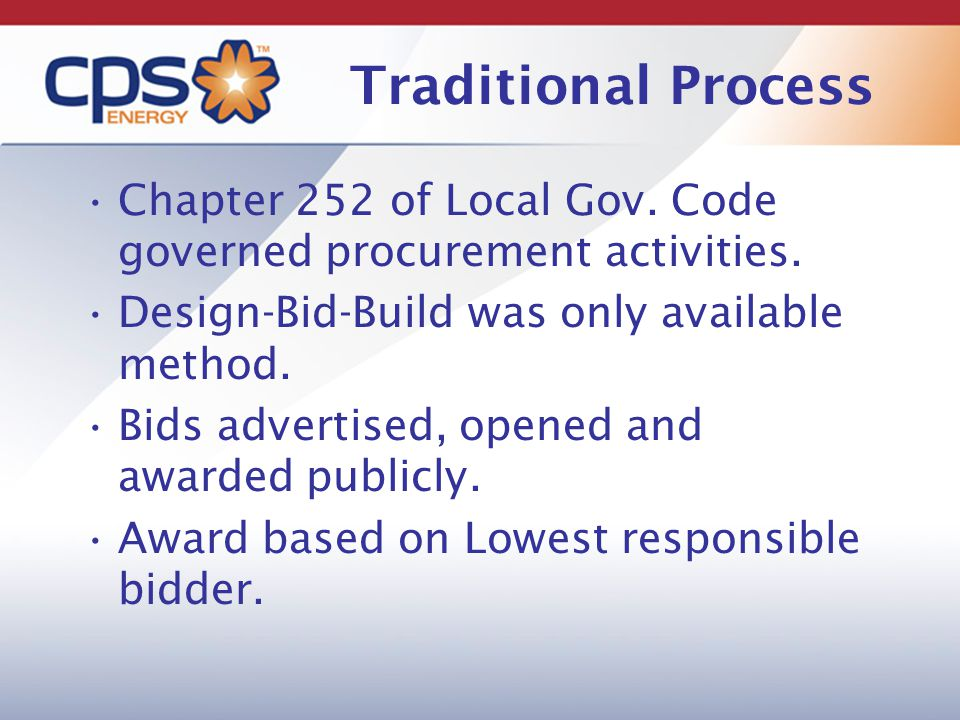 Traditional Process Chapter 252 of Local Gov. Code governed procurement activities.
