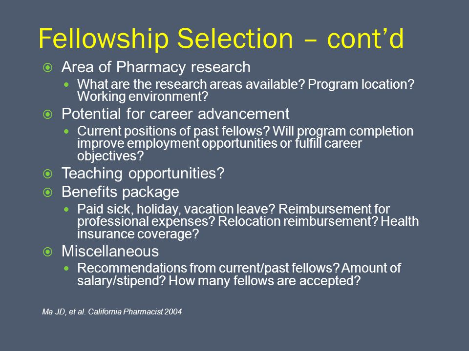 Fellowship Selection – cont'd  Area of Pharmacy research What are the research areas available.