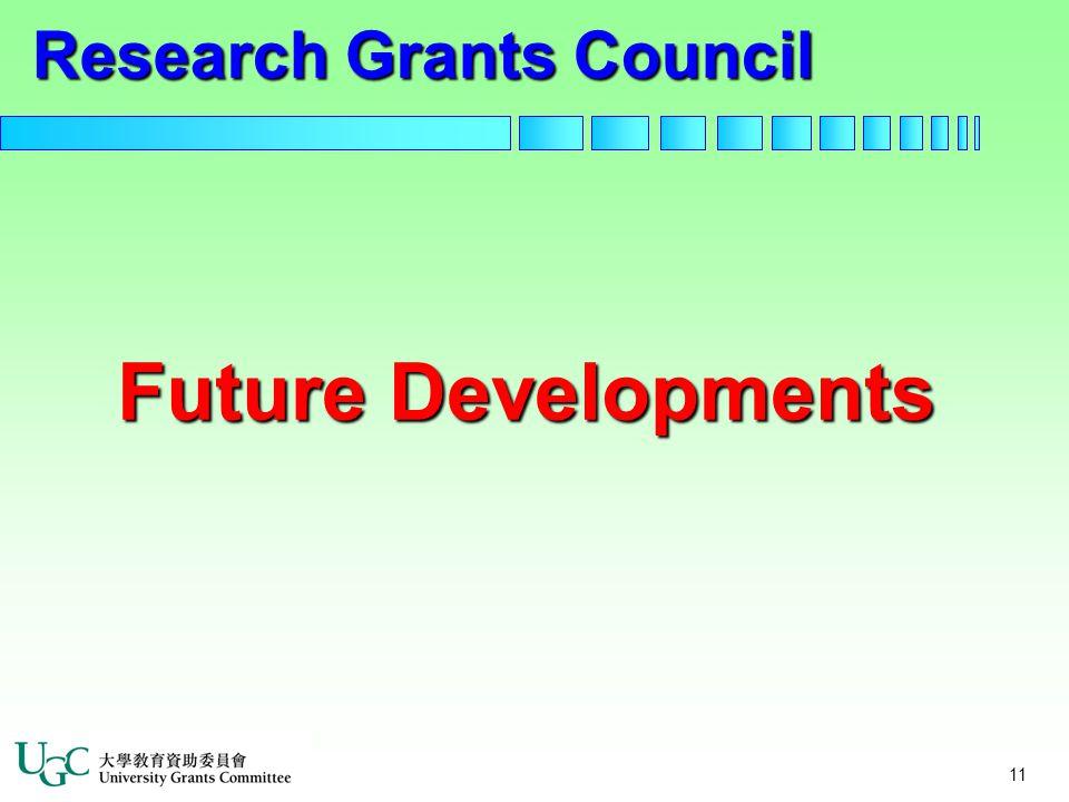 11 Research Grants Council Future Developments