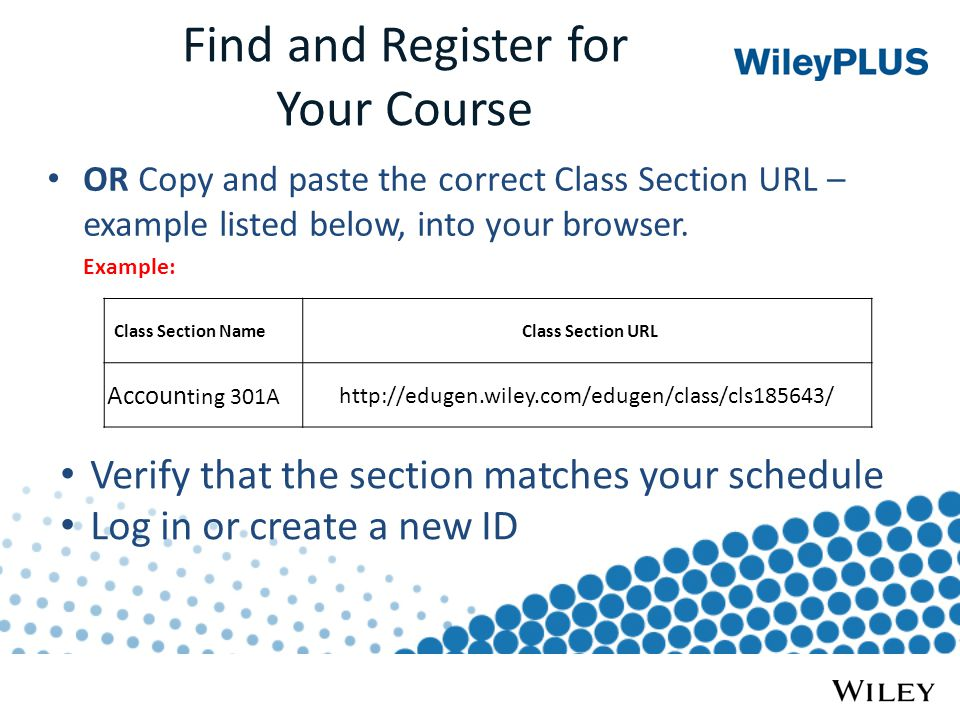 Find and Register for Your Course OR Copy and paste the correct Class Section URL – example listed below, into your browser.