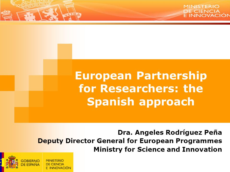 European Partnership for Researchers: the Spanish approach Dra.
