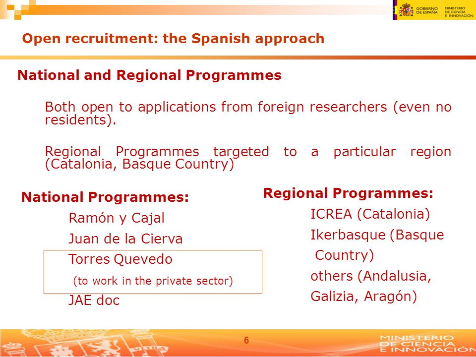 6 National and Regional Programmes Both open to applications from foreign researchers (even no residents).