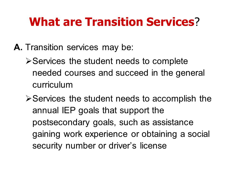 What are Transition Services. A.