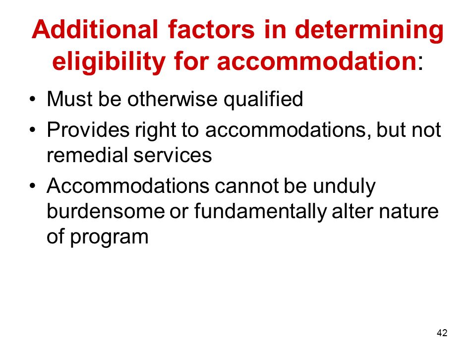 41 Burden on student/applicant to document disability In testing and education context, student must affirmatively request and document need for accommodation Same in employment context, but applicant must balance risks of disclosure in employment context with benefits