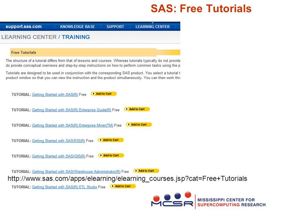 SAS: Free Tutorials http://www.sas.com/apps/elearning/elearning_courses.jsp?cat=Free+Tutorials