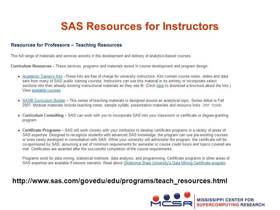 SAS Resources for Instructors http://www.sas.com/govedu/edu/programs/teach_resources.html