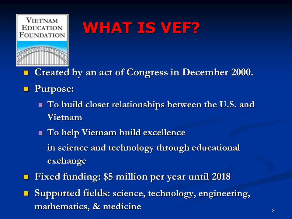 WHAT IS VEF. Created by an act of Congress in December 2000.